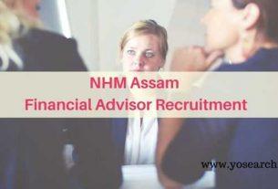 NHM Assam Financial Advisor Recruitment