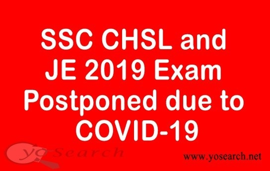 SSC CHSL and JE 2019 Exam Postponed due to COVID-19