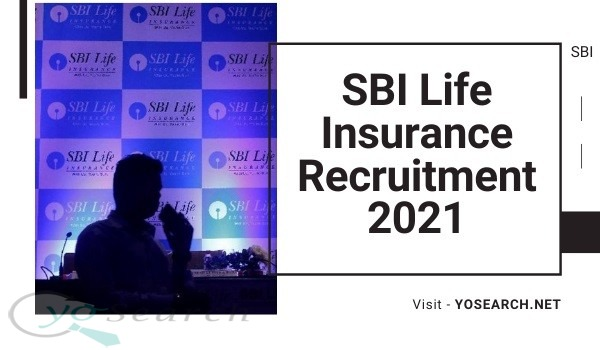 SBI Life Insurance Recruitment 2021