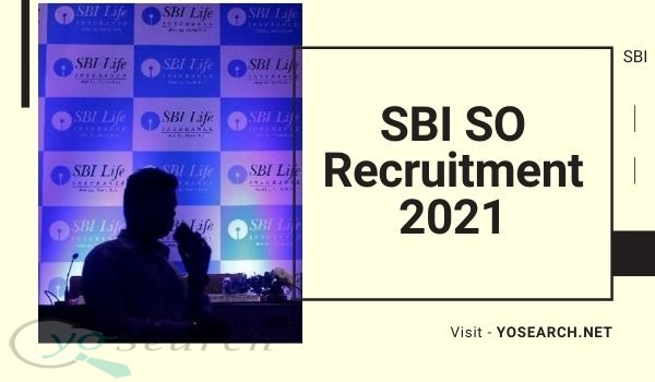 SBI SO Recruitment 2021 for Managers and Specialist Officers Posts
