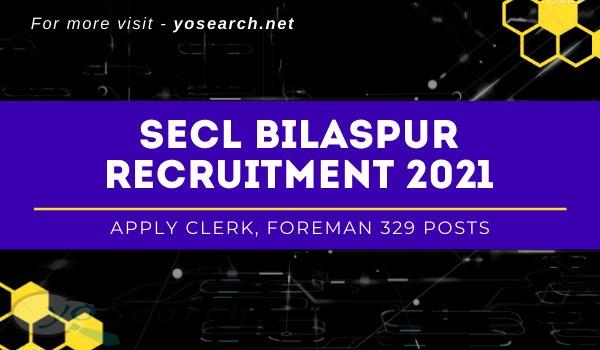 SECL Bilaspur Recruitment 2021