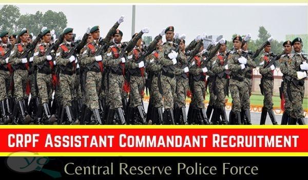 CRPF Assistant Commandant Recruitment 2021