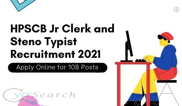 HPSCB Jr Clerk & Steno Typist Recruitment 2021