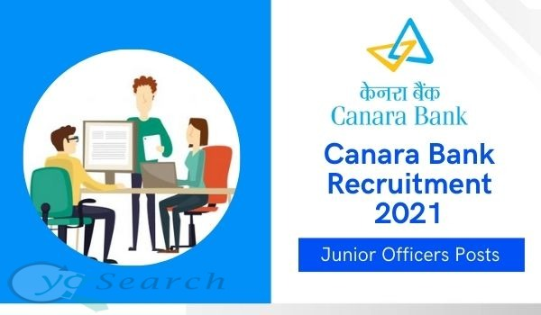 Canara Bank Recruitment 2021 for Junior Officers Posts