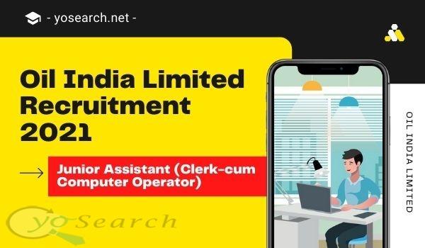 oil india limited junior assistant recruitment 2021