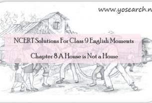 NCERT Solutions For Class 9 English Moments Chapter 8 A House is Not a Home