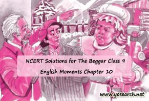 NCERT Solutions for The Beggar Class 9 English Moments Chapter 10