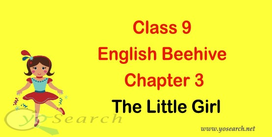 NCERT Solutions for Class 9 English Beehive Chapter 3 The Little Girl