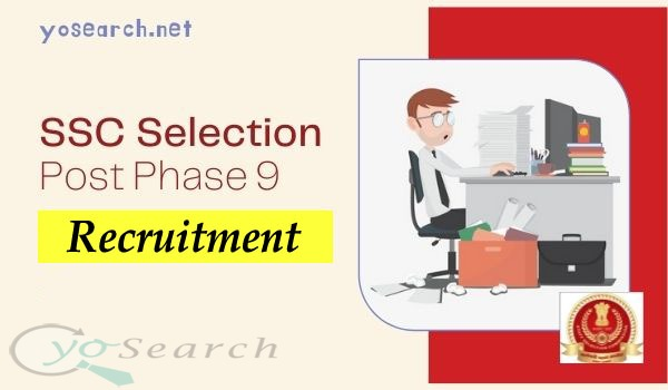 SSC Selection Post Phase 9 Recruitment 2022
