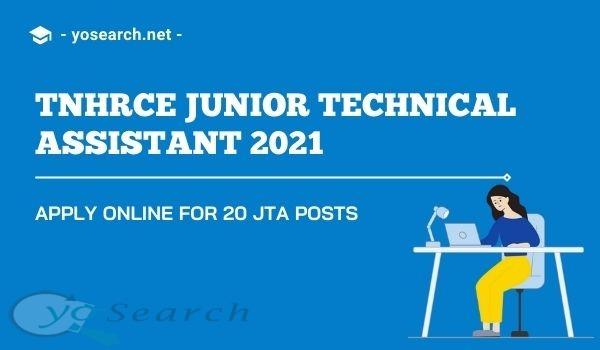 TNHRCE Junior Technical Assistant 2021 for 20 JTA Posts